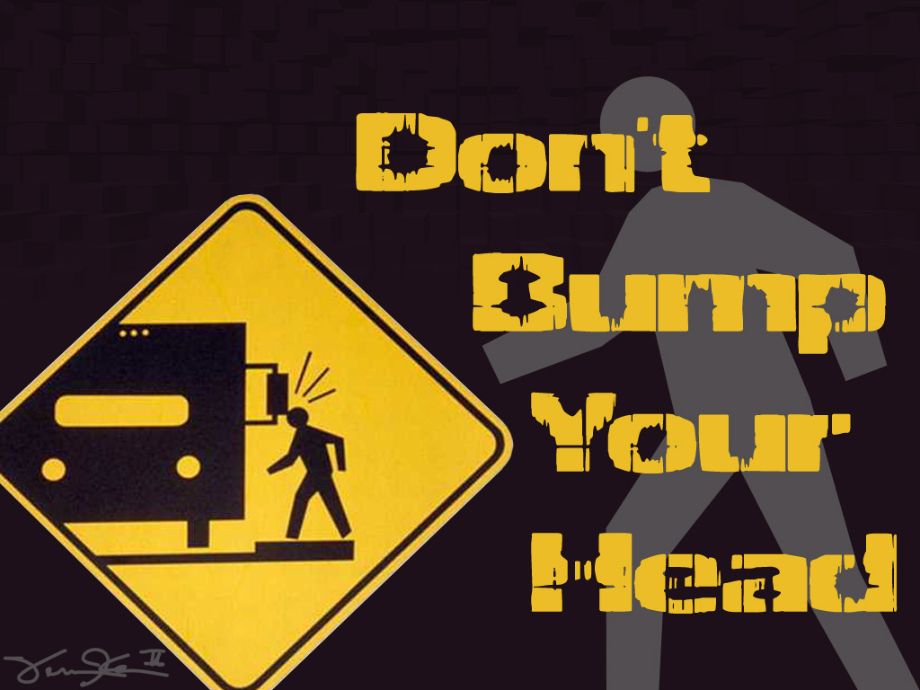 Don__t_Bump_Your_Head_by_VernonK.