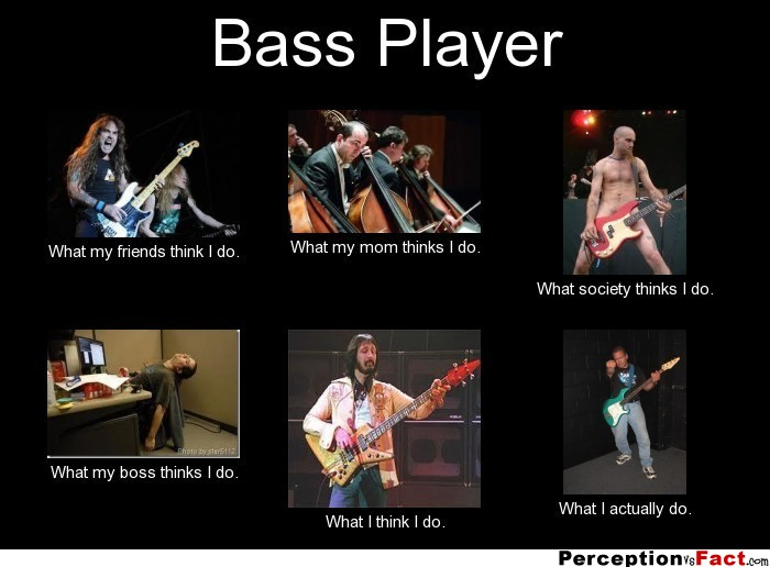 frabz-Bass-Player-What-my-friends-think-I-do-What-my-mom-thinks-I-do-W-12af7c.