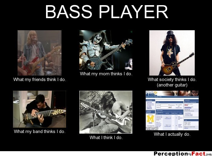 frabz-BASS-PLAYER-What-my-friends-think-I-do-What-my-mom-thinks-I-do-W-9d27fd.