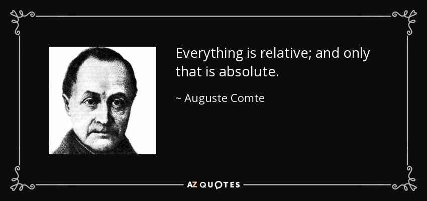 quote-everything-is-relative-and-only-that-is-absolute-auguste-comte-120-44-88.jpg