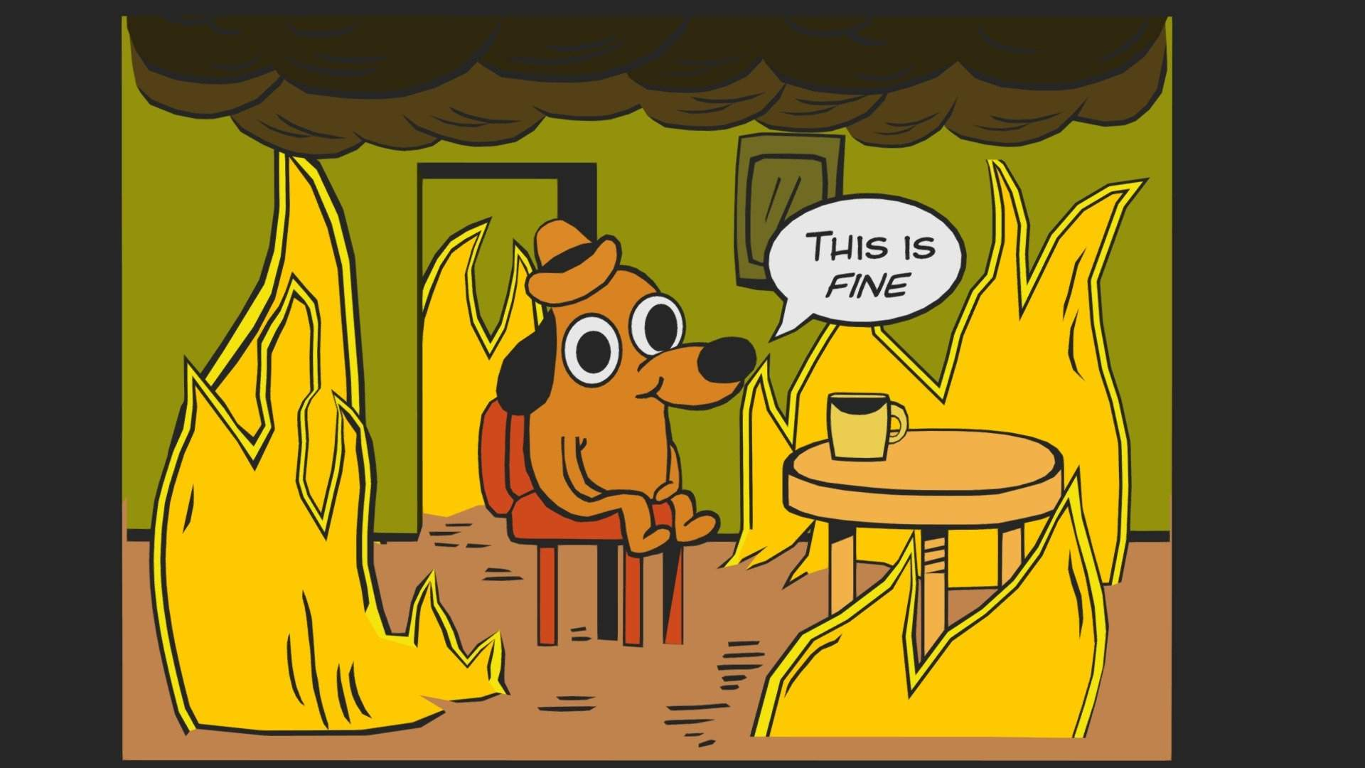 This is fine  7532821624224d0ca7745204e904dce3.jpeg