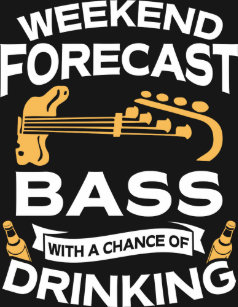 y_weekend_forecast_bass_guitar_with_drinking_t_shirt-r4ae95bf237e04b84bb8c1bdd480b568a_k2gm8_307.jpg